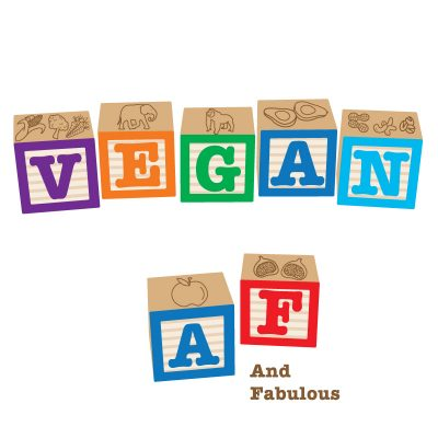 """kids blocks spelling out """"V-E-G-A-N"""" AND """"V-E-G-A-N A-F"""" plus """"And Fabulous"""""""