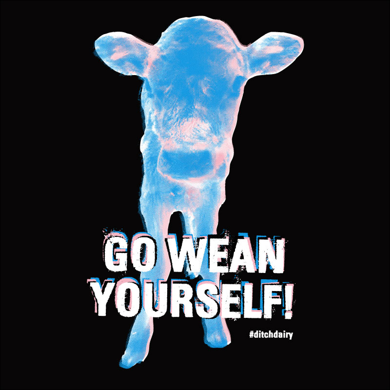 Go Wean Yourself! t-shirt with newborn calf